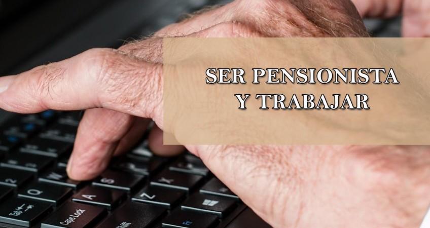 Ser pensionista y trabajar