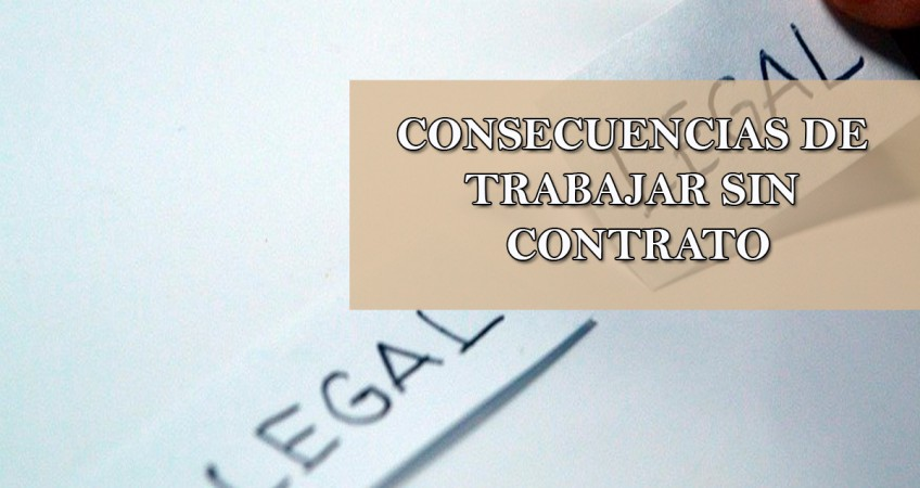 Consecuencias de trabajar sin contrato