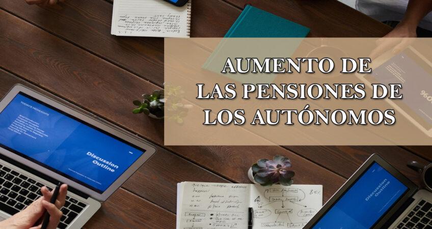 Aumento de las pensiones de los autónomos